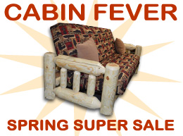 Cabin Fever - Spring Super Sale!
